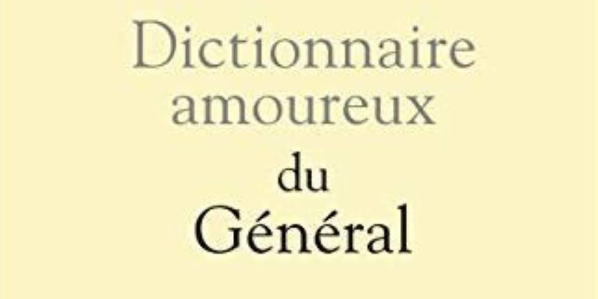 Le dictionnaire amoureux du Général de Gaulle