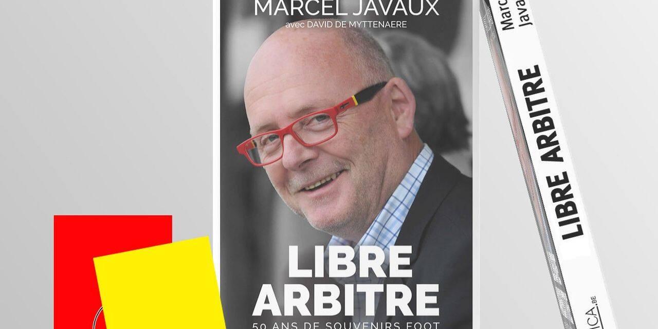 """Avec """"Libre arbitre"""", Marcel Javaux se livre: """"un point final à mon parcours dans le football"""""""